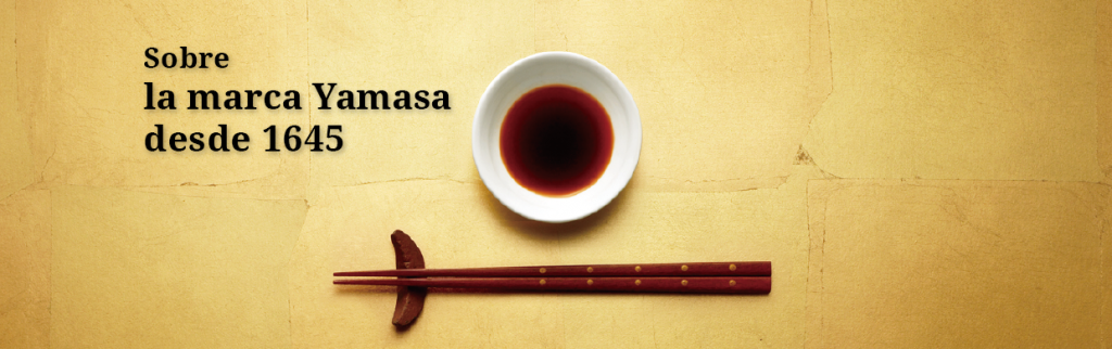 About YAMASA BRAND Since 1645